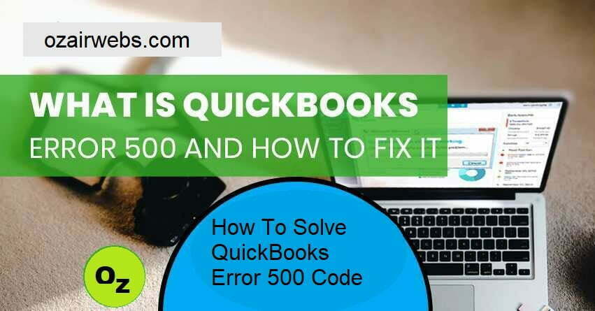 Read more about the article How To Solve QuickBooks Error Code 500?